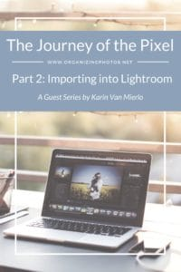 The Journey of the Pixel, Part 2: Importing into Lightroom