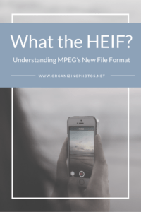 Pinnable What the HEIF? Understanding MPEG's New File Format!